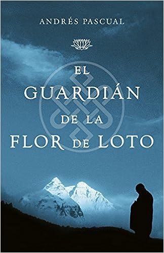 El Guardián De La Flor De Loto Exitos Amazones Andres Pascual