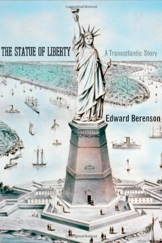 Monument Statue Of Liberty (The Statue of Liberty: A Transatlantic Story (Icons of)