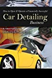How to Open & Operate a Financially Successful Car Detailing Business