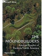 Moundbuilders: Ancient Peoples Of Eastern North America