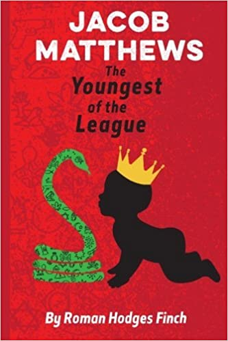 Jacob Matthews The Youngest of the League (The League of Mildly Talented Brothers) (Volume 2) by Roman Hodges Finch (2016-05-29)