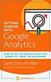 Getting Started with Google Analytics: How to Set Up Google Analytics Correctly from the Beginning