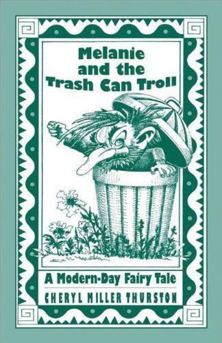 Melanie and the Trash Can Troll: A Modern-Day Fairy Tale Play Booklet (Cottonwood Press) (Trash Can Trolls compare prices)