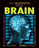 101 Questions Your Brain Has Asked about Itself but Couldn't Answer... until Now, Faith Hickman Brynie, 0822567954