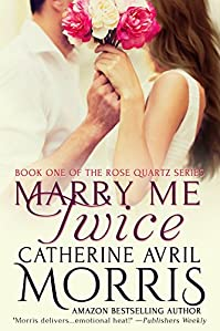 Marry Me Twice by Catherine Avril Morris ebook deal