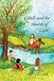 Citlalli and the Shards of Light, Clea Saal, 1484064097
