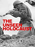 The Unseen Holocaust