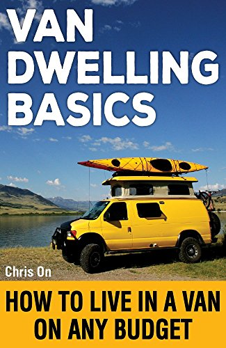 Van Dwelling Basics: How to Live in a Van on Any Budget (English Edition