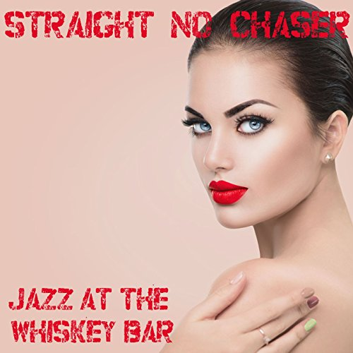 ... Straight No Chaser: Jazz at th.