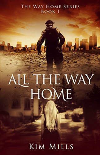 All The Way Home (Way Home Series Book 1) by [Mills, Kim]