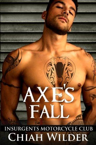 Axe's Fall: Insurgents Motorcycle Club (Insurgents MC Romance) (Volume 4)