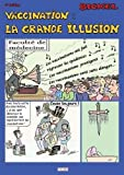 Vaccination: La Grande Illusion (4e Édition)