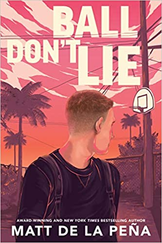 Amazon Fr Ball Don T Lie Matt De La Pena Livres