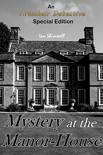 Mystery at the Manor-House: An Armchair Detective Special Edition (Special Editions) by [Shimwell, Ian]