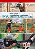 IPSC: Dynamischer Schießsport mit Kurzwaffe, Flinte und Büchse