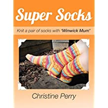 "Super Socks: Knit a pair of socks with ""Winwick Mum"""