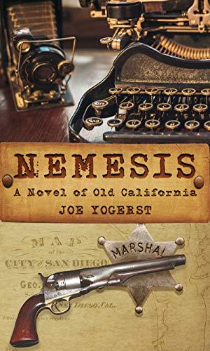 Nemesis: A Novel of Old California