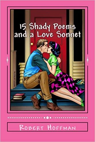 15 Shady Poems and a Love Sonnet