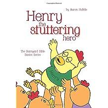 Henry the Stuttering Hero