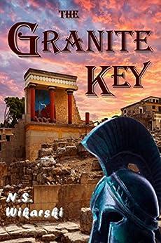 The Granite Key (The Arkana Archaeology Mystery Series Book 1) by [Wikarski, N. S.]