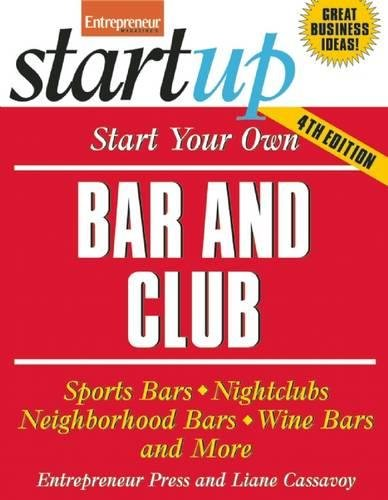 Bar Nightclub (Start Your Own Bar and Club: Sports Bars, Nightclubs, Neighborhood Bars, Wine Bars, and More (StartUp Series))
