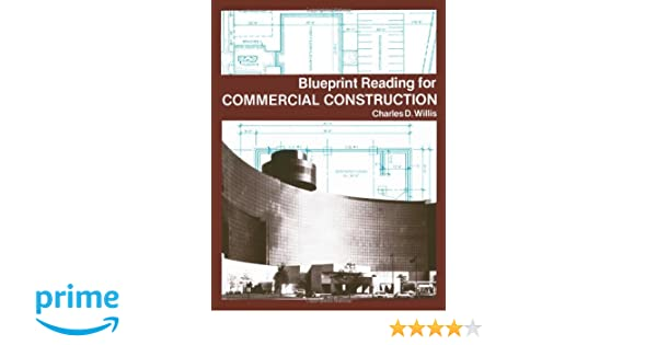Blueprint reading for commercial construction charles d willis blueprint reading for commercial construction charles d willis 9780827316546 amazon books malvernweather Gallery