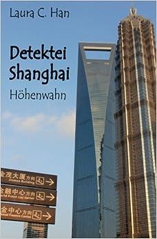 Detektei Shanghai: Höhenwahn: Volume 1