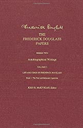 The Frederick Douglass Papers: Series Two: Autobiographical Writings, Volume 3: Life and Times of Frederick Douglass