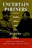 Book cover for Uncertain Partners: Stalin, Mao, and the Korean War