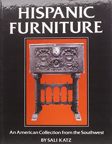 - Hispanic Furniture: An American Collection from the Southwest