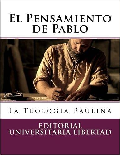 El Pensamiento de Pablo: La Teología Paulina (Spanish ...