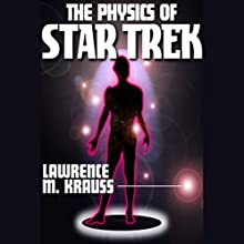 The Physics of Star Trek Audiobook by Lawrence M. Krauss Narrated by Larry McKeever