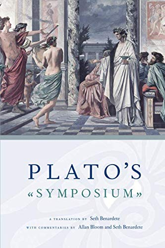 Plato's Symposium: A Translation by Seth Benardete with Commentaries by Allan Bloom and Seth Benardete