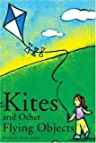 Kites and Other Flying Objects, Kimberly McReynolds, 0595220142