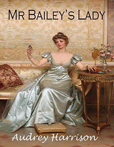 Mr Bailey's Lady - A Regency - Quinn Bailey