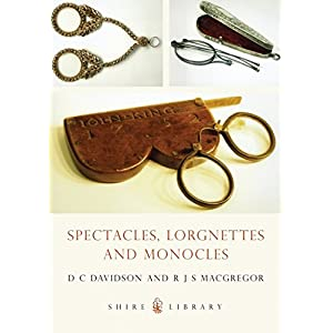Spectacles, Lorgnettes and Monocles (Shire Library)