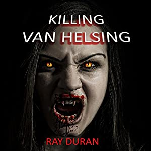 Killing Van Helsing Audiobook