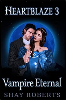 Book Heartblaze 3: Vampire Eternal (Emma's Saga): Volume 3