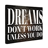 Dreams Don't Work Unless You Do Motivational Quote CANVAS Wall Art Home Décor