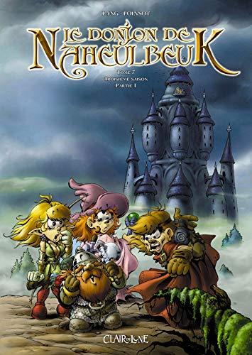 Le Donjon de Naheulbeuk, Tome 7 : Troisième saison, partie 1 by Marion Poinsot, John Lang