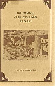 The Manitou Cliff Dwellings Museum de Ursala…