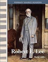 Robert E. Lee (Expanding & Preserving The Union)