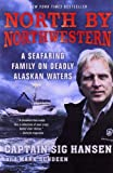 North by Northwestern, Sig Hansen and Mark Sundeen, 0312672543