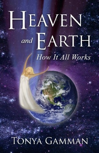 HEAVEN and EARTH: How It All Works