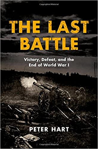 Amazon the last battle victory defeat and the end of world amazon the last battle victory defeat and the end of world war i 9780190872984 peter hart books fandeluxe Choice Image