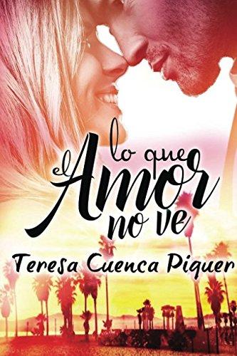 Lo que el amor no ve (Spanish Edition) pdf epub