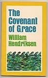 The Covenant of Grace, William Hendriksen, 0801041961