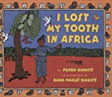 Front cover for the book I Lost My Tooth In Africa by Penda Diakite