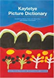 Kaytetye Picture Dictionary, Myfany Turpin and Alison Ross, 1864650583