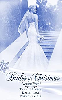 Brides Of Christmas Volume Two (The Twelve Brides of Christmas) by [Gayle, Brenda, Hanson, Tanya, Lane, Kallie]